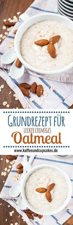 Grundrezept für mein Lieblings-Frühstück: Cremiges Oatmeal (Haferbrei) #Rezept #breakfast #Frühstück