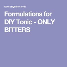 Formulations for DIY Tonic - ONLY BITTERS