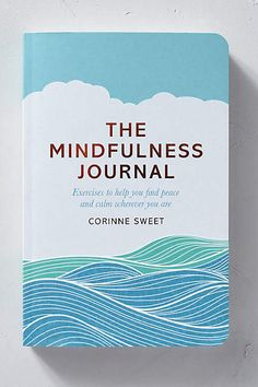 The Mindfulness Journal (Das Buch zur Achtsamkeit) - anthropologie.eu 13€