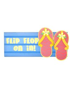 Flip Flop on In! Cute sign. Found on zulily.com