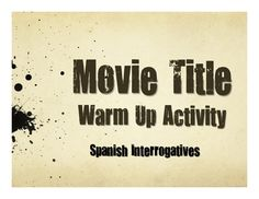 A great five-minute movie title warm up activity to help your students review question words in Spanish!Some movie titles your students will know some are from the 1920s! Some are kid movies, some are horror movies, and some are comedies. So I'm not recommending that anyone watch the movies! :) But they make a great warm up activity to translate the titles and they can be a great conversational starting point to look at language in an authentic context.If you like this idea  a NO PREP warm…