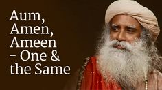 Aum, Amen, Ameen - One and the Same