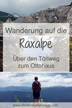 Wanderung auf die Rax - Wandertipp von - Make Up Forever Reisen In Europa, Austria, Travel Inspiration, Travel Tips, Adventure, Mountains, City, World, Roadtrip