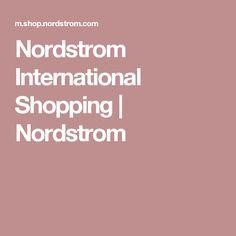 Nordstrom International Shopping | Nordstrom