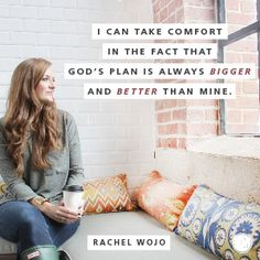 """""""I can take comfort in the fact that God's plan is always bigger and better than mine."""" Rachel Wojo // How do you keep going when life gets really hard? CLICK for encouraging fresh faith."""