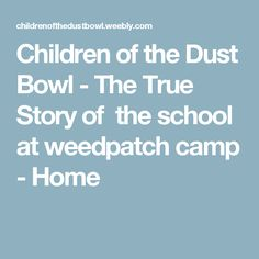 Children of the Dust Bowl - The True Story of the school at weedpatch camp - Home