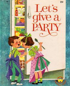 """1960 Wonder Book """"Lets Give a Party"""", illustrated by Crosby Newell. Illustrations Vintage, Wonder Book, Retro Baby, Vintage Party, Little Golden Books, Vintage Children's Books, Children's Book Illustration, Used Books, Vintage Images"""