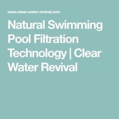 Natural Swimming Pool Filtration Technology | Clear Water Revival