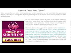 http://www.slotsofvegas.eu/click/15/1690/4054/1 These Top 10 Irresistible Casino Bonus Offers start off with a $100 No deposit casino bonus. This is real gaming money. Play the slots and you 'just might' win enough to cash out too!    I have ! ! !