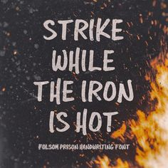 Get it!  Made with our Folsom Prison #font #strikewhiletheironishot