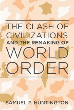 The Clash of Civilizations The Clash, World Peace, Understanding Yourself, Civilization, Geography, Penguin, Meant To Be, Maps, Design