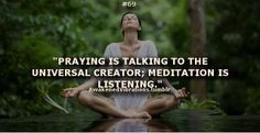 Praying is talking to the universal creator, meditation is listening. Qi Gong, Mind Body Spirit, Mind Body Soul, Reiki, Little Buddha, Stress, Mindfulness Meditation, Inner Peace, Inspire Me