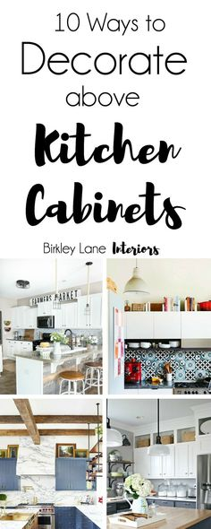 Click here for 10 amazing ideas to decorate above kitchen cabinets! No more awkward space and you'll love the way your kitchen looks afterwards! Decorate on top of kitchen cabinets, decorate on top of cabinets, decorate above kitchen cabinets, above cabin