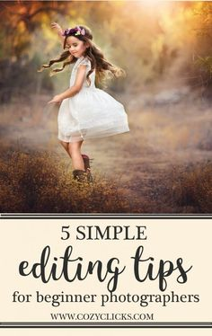 Are you a beginner photographer looking for some tips on basic editing? Read here for 5 simple editing tips for new photographers!