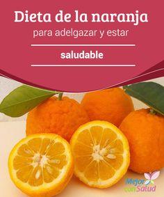 Dieta de la naranja para adelgazar y estar saludable La vitamina C del zumo de naranja, además de ser muy importante para evitar resfriados, nos ayuda a quemar grasa y a convertirla en energía en lugar de almacenarla en el cuerpo