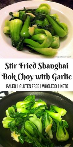 Easy Stir Fried Shanghai Bok Choy with Garlic. Easy Stir Fried Shanghai Bok Choy with Garlic - Oh Snap! Let's Eat! What in the world is Bok Choy? Think of it as the Chinese cabbage in terms of how common it is Bok Choy Recipes, Garlic Recipes, Paleo Recipes, Real Food Recipes, Fast Recipes, Delicious Recipes, Yummy Food, Chinese Vegetables, Mixed Vegetables