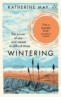 Wintering is a poignant and comforting meditation on the fallow periods of life, times when we must retreat to care for and repair ourselves Sylvia Plath, Kindle Unlimited, Cheryl Strayed, Elizabeth Gilbert, Seasons Of Life, Reading Groups, Penguin Random House, Penguin Books, Latest Books