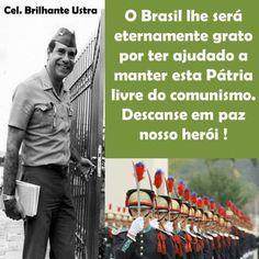 Brilhante Ustra: foi-se o homem, fica o exemplo! Autor: Robson Merola de Campos Imagine você, abrir o jornal e ler a seguinte notícia: Dilma Rousseff, ex-integrante do grupo terrorist…