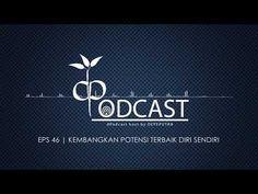 dPodcast Eps 46 - Kembangkan Potensi Terbaik Diri Sendiri
