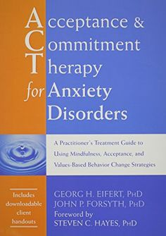 Acceptance and Commitment Therapy for Anxiety Disorders: A Practitioner's Treatment Guide to Using Mindfulness, Acceptance, and Values-Based Behavior Change Strategies by Georg H. Eifert PhD http://www.amazon.com/dp/1626251231/ref=cm_sw_r_pi_dp_uPWdub160Z3KW