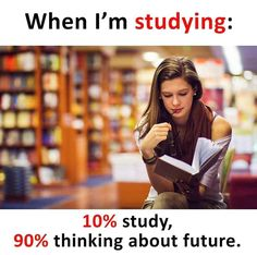 This is true. Usually when I'm studying, I study and I think about how my future is going to look like. Crazy Girl Quotes, Real Life Quotes, Bff Quotes, Reality Quotes, Photo Quotes, Friendship Quotes, True Quotes, Funny Quotes, Quotes Women