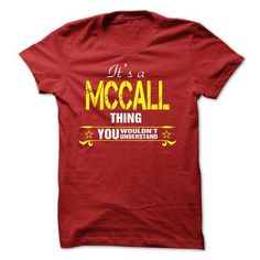 Awesome Tee Its A MCCALL Thing..! T shirts