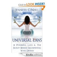 Amazon.com: Universal Laws: 18 Powerful Laws & The Secret Behind Manifesting Your Desires (Finding Balance) eBook: Jennifer O'Neill: Kindle Store