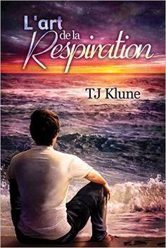 L'art de la respiration (L'Ours, la Loutre et le Moustique t. 3) eBook: TJ Klune, Christine Gauzy-Svahn: Amazon.fr: Boutique Kindle