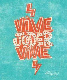 VIVE JODER, VIVE¡¡¡ Que sencillo y cuanto lo complicamos a veces.... Con lo fácil que es vivir y dejar vivir al resto, y no como algunas… Alfredo Garcia, Maria Jose, 2 Instagram, Calm, Lettering, Logos, Artwork, Image, Posters