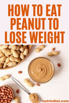 Although peanuts are a source of fat, they are also an ally for weight loss. Learn how to include peanuts in your diet and make the most of it to lose weight. Complete Nutrition, Nutrition Plans, Lose Weight In A Week, Lose Weight Quick, Easy Weight Loss Tips, Diet Plans To Lose Weight, Clean Eating Grocery List, Sweet Peanuts, Healthy Peanut Butter