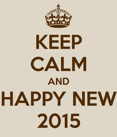 KEEP CALM AND HAPPY NEW 2015