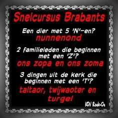 Brabants Going Dutch, Funny Phrases, Need To Know, Positive Vibes, Haha, Positivity, Humor, My Love, Quotes