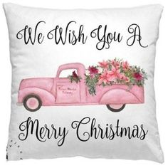We Wish You A Merry Christmas pink truck watercolor pillow, Pink truck Christmas pillow, Christmas pillow with flowers, 60 cute Christmas pillows, 60 cute holiday pillows Christmas Truck, Christmas Fun, Vintage Christmas, White Christmas, Christmas Cushions, Christmas Pillow, Cute Pillows, Throw Pillows, Pink Truck