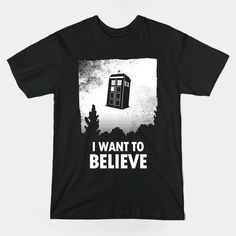 I Want To Believe Doctor Who Shirt | I Want To Believe Doctor Who shirt. An X-Files parody featuring the TARDIS in the sky. Perfect for fans of science fiction. | Visit http://shirtminion.com/2015/03/i-want-to-believe-doctor-who-shirt/