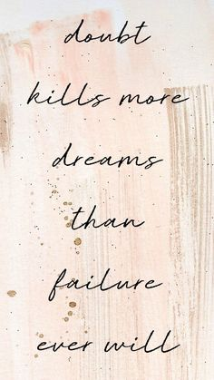 The Best Quotes - Quote Positivity - Positive quote - Doubt kills more dreams than failure ever will / Motivational Inspriation / Quotes / Dreams / Failure / Daily Motivation The post The Best Quotes appeared first on Gag Dad. The Words, Cool Words, Words Quotes, Me Quotes, Motivational Quotes, Sayings, Doubt Quotes, Not Happy Quotes, Quotes About Dreams And Goals