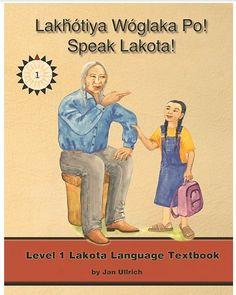 Lakhotiya Woglaka Po!  Speak Lakota!