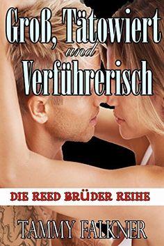 Groß, Tätowiert und Verführerisch (Die Reed Brüder Reihe 1) von Tammy Falkner, http://www.amazon.de/dp/B00O77CADC/ref=cm_sw_r_pi_dp_1p-uub05STGDD
