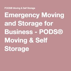 Emergency Moving and Storage for Business - PODS® Moving & Self Storage Pods Moving, Moving And Storage, Self Storage, Commercial, Business, Store, Business Illustration