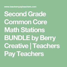 Second Grade Common Core Math Stations BUNDLE by Berry Creative | Teachers Pay Teachers