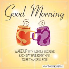 Good morning everyone. Have a beautiful day. Smile