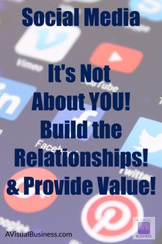 It's not about you, build those relationships in social media