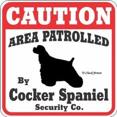 We received a sign just like this when we received our Cocker.
