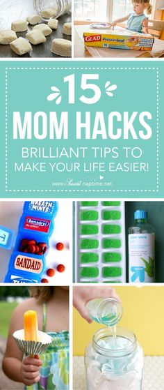 15 Mom hacks you don't want to miss ...brilliant tips to make your life easier!