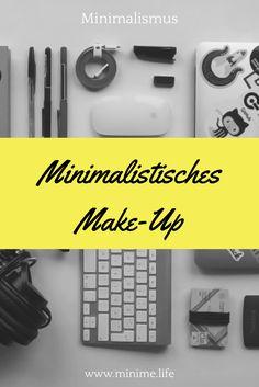 Schminken sich Minimalisten? Und wenn ja, wie sieht so ein minimalistisches MakeUp eigentlich aus? --> http://minime.life/minimalistisches-make-up/  #minimalismus #makeup #beauty