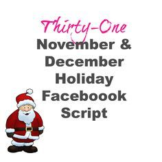 My complete Thirty-One December 7 day Facebook party. Melissa Fietsam, Ind. Senior Executive Director at Thirty-One Gifts www.buymybags.com #FB #facebookparty #facebook #31 #31bag #31bags #thirtyone #thirtyonegifts #facebookscript #script #party #outline #fall2015 #newcatalog #fallkit #enrollmentkit #becomeaconsultant #bookathirtyoneparty #customer #august #November #novembe