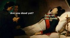 ''Are you dead yet?'' ''Only on the inside.'' s - History Memes - - ''Are you dead yet?'' ''Only on the inside.'' source: Classical Art Memes The post ''Are you dead yet?'' ''Only on the inside.'' s appeared first on Gag Dad. Art Quotes Funny, Funny Art, Funny Jokes, Funny Life, Quotes Quotes, Fun Funny, Funny Stuff, Depressing Quotes, Hilarious Quotes