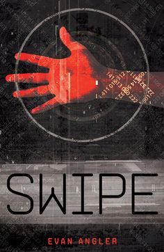 Swipe (Swipe, #1) by Evan Angler.  In a world where everyone must be Marked in order to gain citizenship and participate in society, a group of youngsters who questions the system struggles to identify the true enemy while pursuing a group of Markless teenagers.