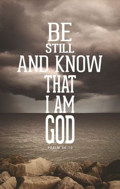 Be still and know that I am God. Christian Inspirational quote. Bible.