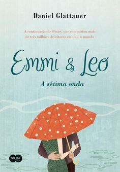A Sétima Onda - Emmi & Leo Vol 2 - Daniel Glattauer