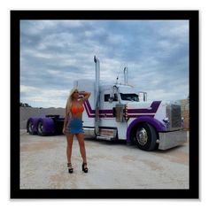 Girls that Own Big Rigs Poster | Zazzle.com Peterbilt 379, Peterbilt Trucks, Custom Peterbilt, Chevy Trucks, Big Rig Trucks, Cool Trucks, Semi Trucks, Custom Big Rigs, Custom Trucks